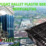 Cari Pallet Plastik Bekas Berkualitas? Rajapallet Pusatnya